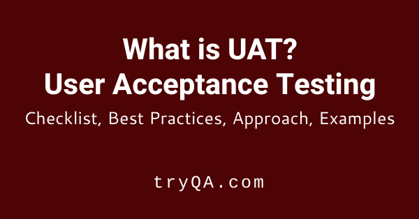 User Acceptance Testing (UAT) – Checklist, Best Practices ... on application testing template, software test plan checklist, small business plan checklist, create a formatting checklist,